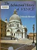 The Architectural History of Venice, Deborah Howard, 0841906815