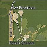 Five Practices - Radical Hospitality (Five Practices of Fruitful Congregations Program Resources)