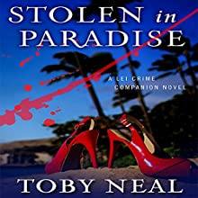 Stolen in Paradise Audiobook by Toby Neal Narrated by Sara Malia Hatfield