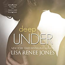 Deep Under Audiobook by Lisa Renee Jones Narrated by Eric Michael Summerer, Susannah Jones