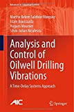 Analysis and Control of Oilwell Drilling Vibrations : A Time-Delay Systems Approach, Saldivar Márquez, Martha Belem and Boussaada, Islam, 3319157469