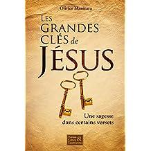 Les grandes clés de Jésus: Une sagesse dans certains verset (Pratiques & cultures Esséniennes) (French Edition)