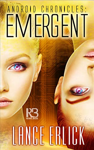 Emergent (Android Chronicles Book - Kindle 3 Android