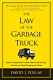 Book Cover for The Law of the Garbage Truck: How to Stop People from Dumping on You
