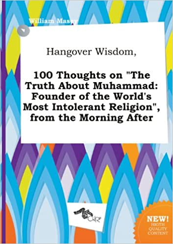 Hangover Wisdom 100 Thoughts On The Truth About Muhammad Founder