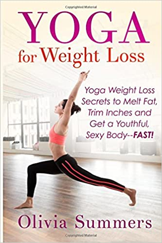 Yoga For Weight Loss: Yoga Weight Loss Secrets to Melt Fat ...