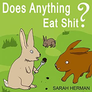 Does Anything Eat Shit? Audiobook