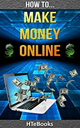 How To Make Money Online (How To eBooks Book 4) (English Edition)