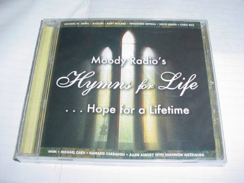 Audio Music CD Compact Disc Of Moody Radio's HYMNS FOR LIFE Hope For A Lifetime. Various Artists. (Give Me Jesus Fernando Ortega Sheet Music)