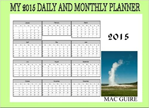 my 2015 daily and monthly planner mac guire 9781500978358 amazon