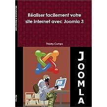 Réaliser facilement votre site internet avec Joomla 3 (French Edition)