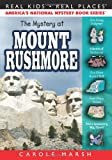 The Mystery at Mount Rushmore (39) (Real Kids Real Places)