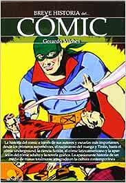 Breve historia del cómic: Amazon.es: Vilches Fuentes, Gerardo: Libros