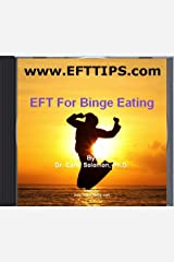 EFT Manual for Binge Eating: Turn Off The Drive To Overeat (Emotional Freedom Techniques) Audio CD