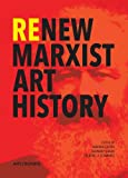 img - for ReNew Marxist Art History book / textbook / text book