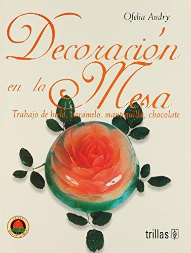 Decoracion de la Mesa by Ofelia Audry