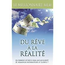 LE MILLIONNAIRE MLM - Marketing De Réseaux par David Duchemin: Du rêve à la réalité avec le marketing de réseau. Un métier d'avenir pour atteindre votre indépendance (French Edition)