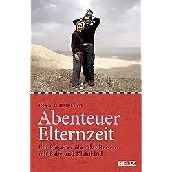 Abenteuer Elternzeit: Ein Ratgeber über das Reisen mit Baby und Kleinkind*