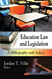 Education law and Legislation, Jordan T. Ville, 1590339061