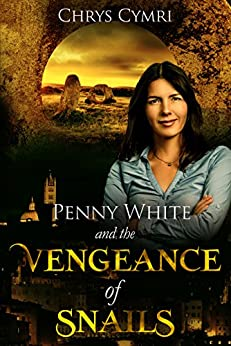 The Vengeance of Snails (Penny White Book 4) by [Cymri, Chrys]