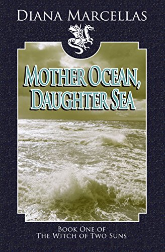 Mother Ocean, Daughter Sea (The Witch of Two Suns Book 1)