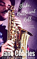 Shake, Rattle and Roll: The Baxter Boys #6 (The Baxter Boys ~ Rattled)