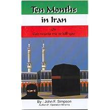Ten Months in Iran