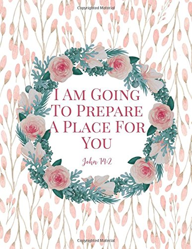 Download John 14:2 I am going to prepare a place for you: Bible Verse Quote Cover Composition Notebook Large pdf