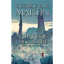 Viajeros de la noche (Biblioteca George R. R. Martin): Ciencia ficción 2