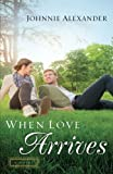 When Love Arrives: A Novel (Misty Willow)