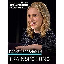 Rachel Brosnahan: Trainspotting