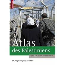 ATLAS DES PALESTINIENS : UN PEUPLE EN QUÊTE D'UN ÉTAT