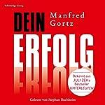 Dein Erfolg | Manfred Gortz