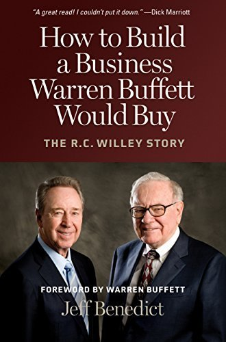 How To Build A Business Warren Buffett Would Buy  The R  C  Willey Story By Jeff Benedict  2009  Hardcover