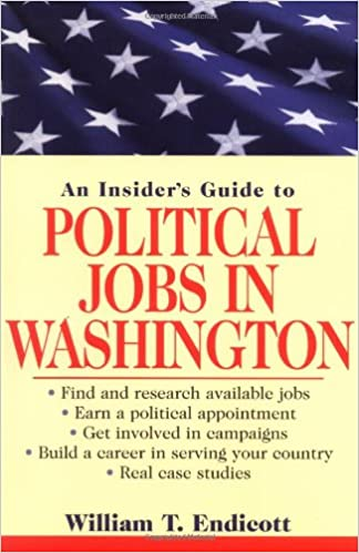 Insiders Guide to Finding a Job in Washington Contacts and Strategies to Build Yoru Career in Public Policy