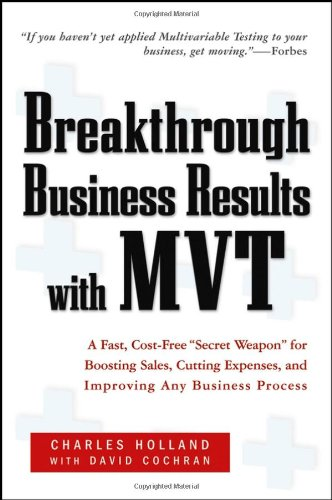 """Download Breakthrough Business Results With MVT: A Fast, Cost-Free, """"Secret Weapon"""" for Boosting Sales, Cutting Expenses, and Improving Any Business Process pdf"""