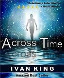 Best Ivan King Fiction Bestsellers - Motivational Books: Across Time [Motivational Books] Review