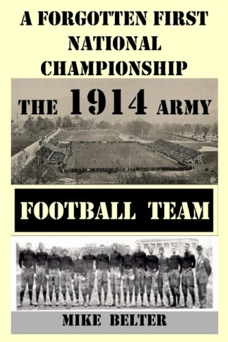 A Forgotten First National Championship: The 1914 Army Football Team ()