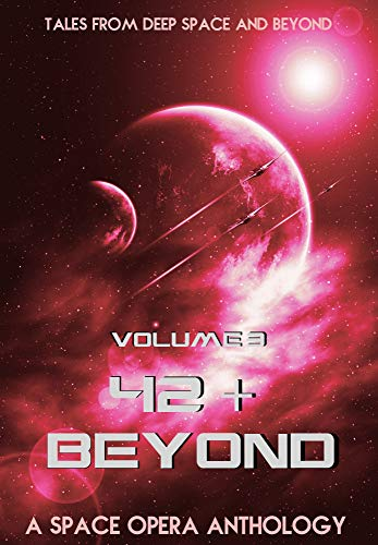42 & Beyond: A Space Opera Anthology