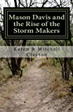 Mason Davis and the Rise of the Storm Makers, Karen Clayton and Mitchell Clayton, 0989098605