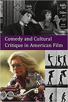 Comedy and Cultural Critique in American Film by Ryan Bishop (2014-11-28)