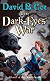 The Dark-Eyes' War, David B. Coe, 0765355523
