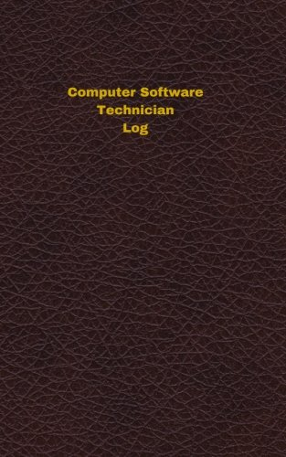 Computer Software Technician Log: Logbook, Journal - 102 pages, 5 x 8 inches (Unique Logbooks/Record Books) PDF