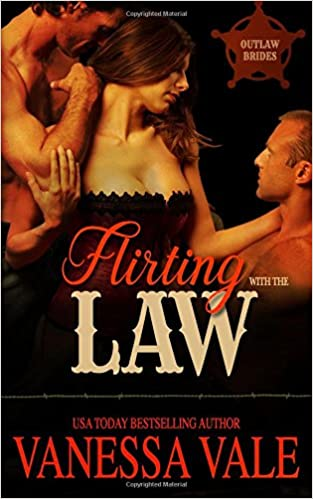 Flirting With The Law (Outlaw Brides) (Volume 1)