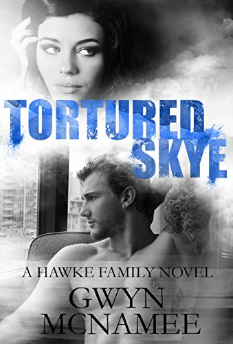 Tortured Skye: A Hawke Family Novel (The Hawke Family Book 2) by [McNamee, Gwyn]
