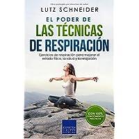 El poder de las técnicas de respiración: Ejercicios