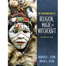 Anthropology of Religion, Magic, and Witchcraft (2nd Edition)