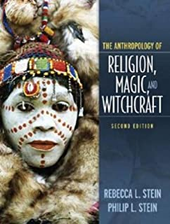 The anthropology of religion magic and witchcraft rebecca l stein anthropology of religion magic and witchcraft 2nd edition fandeluxe Choice Image