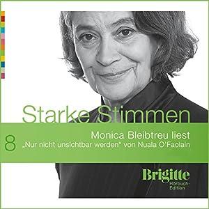 Nur nicht unsichtbar werden (Brigitte Edition 8) Hörbuch