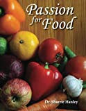 img - for Passion for Food: Minimal ingredients, Minimal work, Maximum Nutrition by Dr. Sharrie Hanley N.D. (2015-11-29) book / textbook / text book